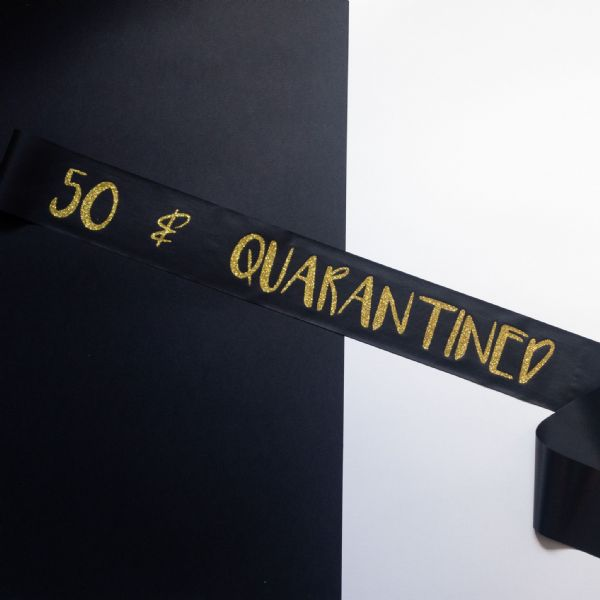 Black & Gold Birthday Quarantine Sash
